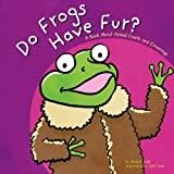 Do Frogs Have Fur?: A Book About Animal Coats and Coverings (Animals All Around)