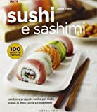 Sushi e sashimi. Con tante proposte anche per maki, zuppe di miso, salse e condimenti
