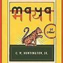 Maya: A Novel Audiobook by C. W. Huntington Narrated by C. W. Huntington
