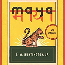 Maya: A Novel Audiobook by C. W. Huntington Narrated by C. W. Huntington