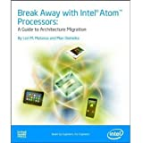 Break Away with Intel Atom Processors: A Guide to Architecture Migration
