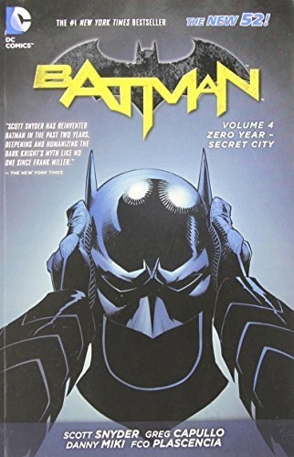 Batman Vol. 4: Zero Year-Secret City (The New 52) (Batman (DC Comics Paperback)) by Snyder, Scott (2014) Paperback