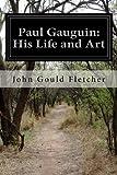 Paul Gauguin: His Life and Art