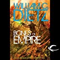 Bones of Empire (       UNABRIDGED) by William C. Dietz Narrated by Eric Michael Summerer