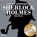 The New Adventures of Sherlock Holmes: The Golden Age of Old Time Radio Shows, Vol. 26 | Arthur Conan Doyle