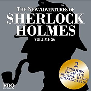 The New Adventures of Sherlock Holmes: The Golden Age of Old Time Radio Shows, Vol. 26 | [Arthur Conan Doyle]