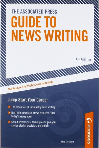 Associated Press Guide to News Writing: The Resource for...