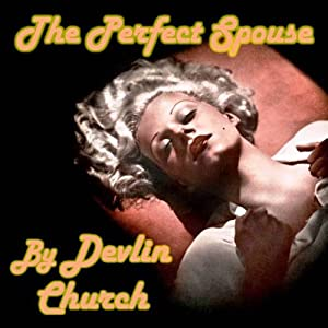 The Perfect Spouse | [Devlin Church]