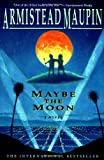 Maybe The Moon (0060924349) by Armistead Maupin
