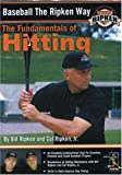 Baseball the Ripken Way: Fundamentals of Hitting
