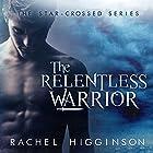 The Relentless Warrior Hörbuch von Rachel Higginson Gesprochen von: Alex Bloch, Bailey Carr