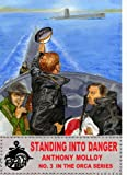 Standing into Danger (Special Force Orca Book 3)
