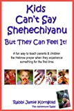Kids Cant Say Shehecheyanu