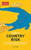 The Economist Guide to Country Risk: How to Identify, Manage and Mitigate the Risks of Doing Business Across Borders (Economist Books)