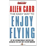 The Easy Way to Enjoy Flying (Allen Carrs Easy Way)by Allen Carr