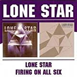 Lone Star/Firing On All Six by Lone Star