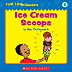 First Little Readers: Ice Cream Scoop...