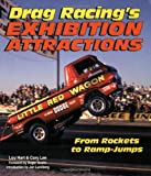 img - for Drag Racing's Exhibition Attractions: From Rockets to Ramp-Jumps book / textbook / text book