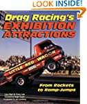 Drag Racing's Exhibition Attractions:...