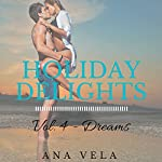 Holiday Delights: Volume Four - Dreams | Ana Vela