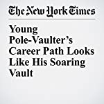 Young Pole-Vaulter's Career Path Looks Like His Soaring Vault | Jeré Longman