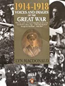 1914-1918 Voices and Images of the Great War: Amazon.co.uk: Lyn Macdonald: Books