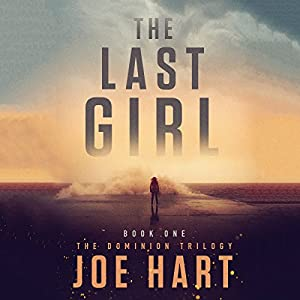 The Last Girl The Dominion Trilogy Book 1 - Joe hart