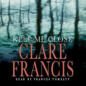 Keep Me Close Audiobook