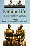 Family Life in the Twentieth Century: The History of the European Family Volume 3
