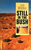 Still In The Bush (0947116702) by Len Beadell