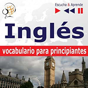 Inglés vocabulario para principiantes [English Vocabulary for Beginners]: Escucha & Aprende [Listen & Learn] | [Dorota Guzik]