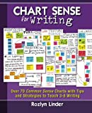 Chart Sense for Writing: Over 70 Common Sense Charts with Tips and Strategies to Teach 3-8 Writing