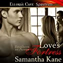 Love's Fortress Audiobook by Samantha Kane Narrated by Cleo Morrell