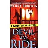 Devil May Ride (Ghost Dusters #2) ~ Wendy Roberts