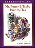 Mr. Putter & Tabby Pour the Tea (Mr. Putter and Tabby)
