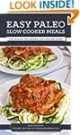 Easy Paleo Slow Cooker Meals: Over 25...