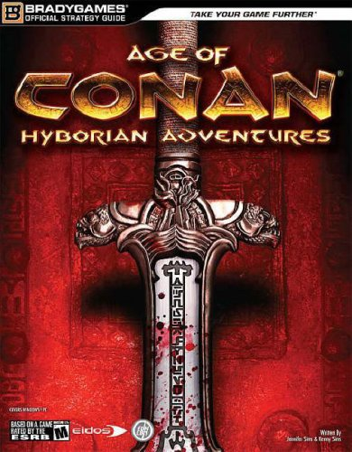 Age of Conan: Hyborian Adventures Official Strategy Guide (Official Strategy Guides (Bradygames))
