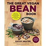 The Great Vegan Bean Book: More than 100 Delicious Plant-Based Dishes Packed with the Kindest Protein in Town! - Includes Soy-Free and Gluten-Free Recipes! ~ Kathy Hester