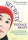 img - for Secrets of the Teenage Brain: Research-Based Strategies for Reaching and Teaching Today's Adolescents book / textbook / text book