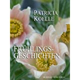 Frhlingsgeschichtenvon &#34;Patricia Koelle&#34;