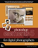 The Photoshop Elements 5 Book for Digital Photographers (0321476735) by Kelby, Scott