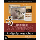 The Photoshop Elements 5 Book for Digital Photographersby Scott Kelby