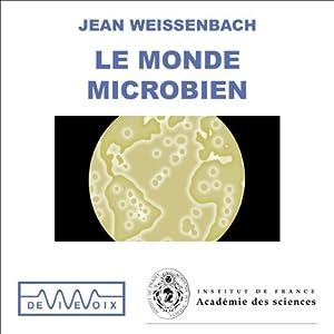 Le Monde microbien - Des origines de la vie aux nanotechnologies Discours