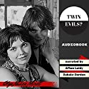 Twin Evils? Audiobook by Olga Nunez Miret Narrated by Afton Laidy Zabala-Jordan