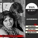 Twin Evils? Audiobook by Olga Nunez Miret Narrated by Afton Laidy Zabala-Jordan
