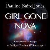 Girl Gone Nova: Project Universe, Book 2   [Pauline Baird Jones]