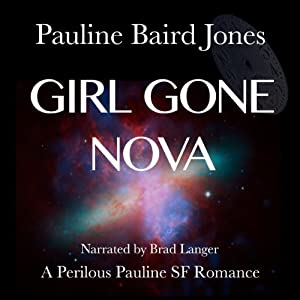 Girl Gone Nova: Project Universe, Book 2 | [Pauline Baird Jones]