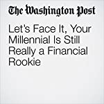 Let's Face It, Your Millennial Is Still Really a Financial Rookie | Michelle Singletary