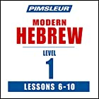 Pimsleur Hebrew Level 1 Lessons 6-10: Learn to Speak and Understand Hebrew with Pimsleur Language Programs Hörbuch von  Pimsleur Gesprochen von:  Pimsleur