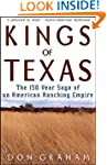 Kings of Texas: The 150-Year Saga of...